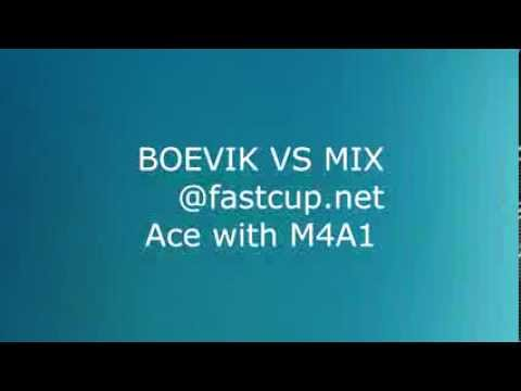 BOEVIK VS MIX Ace with M4A1