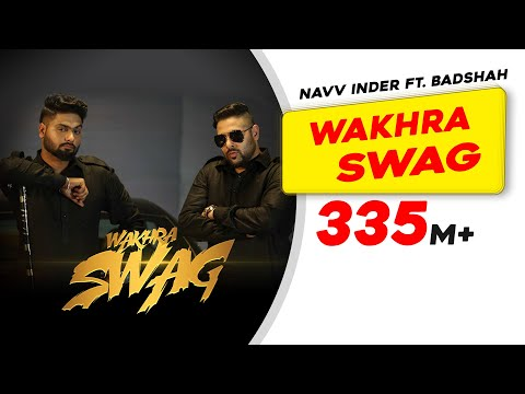 Wakhra Swag – [GOOD MUSIC] One and only BaadShah with Navv Inder – Super Cool Video