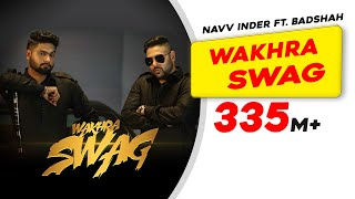 Wakhra Swag | Official Video | Navv Inder feat. Badshah | New Video Song