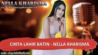 CINTA LAHIR BATIN - NELLA KHARISMA Karaoke