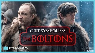 Game of Thrones Symbolism: The Boltons
