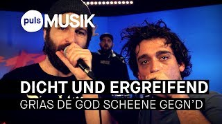 Dicht & Ergreifend   Grias De God Scheene Gegn'd (PULS Live Session)