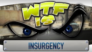 getlinkyoutube.com-► WTF Is... - Insurgency ?