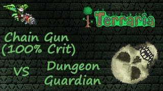 Terraria: Chain Gun (100% Crit) vs Dungeon Guardian