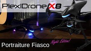 getlinkyoutube.com-PlexiDrone X8 | Portraiture Fiasco - Night Edition!