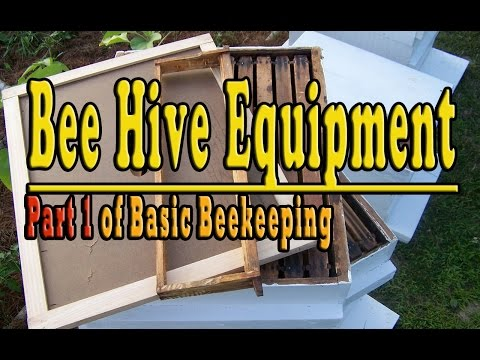Bee Hive Equipment...Part 1 Of Basic Beekeeping