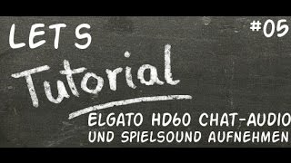 getlinkyoutube.com-Let´s Tutorial/How to - Elgato HD60 Chat-Audio und Spielsound aufnehmen [HD] [Deutsch]