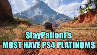 10 Must Have PS4 Platinums - My Picks, What Are Yours?