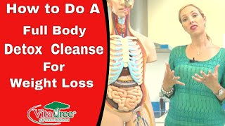 How to Do Full Body Detox Cleanse : Best Detox Cleanse for Weight Loss - VitaLife Show 151