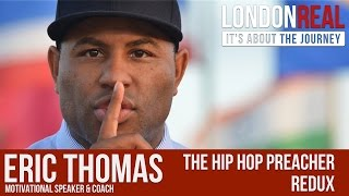 getlinkyoutube.com-Eric Thomas - The Hip Hop Preacher - REDUX | London Real