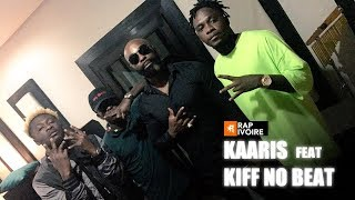 KAARIS featuring KIFF NO BEAT ( Session Studio ) 🇨🇮