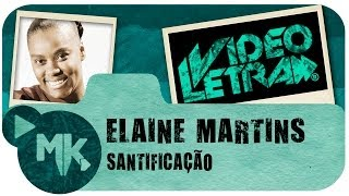 Elaine Martins - Santificação