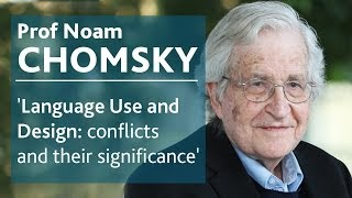 Language use & design: conflicts & their significance | Prof Noam Chomsky