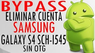 getlinkyoutube.com-Bypass eliminar quitar Cuenta Samsung Galaxy S4 SCH i545 SIN OTG Diciembre 2016