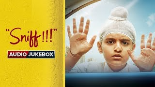Sniff   Audio Jukebox | Amole Gupte | Sunny Gill | Trinity Pictures