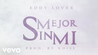 getlinkyoutube.com-Eddy Lover - Mejor Sin Mi (Lyric Video)