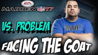 getlinkyoutube.com-Madden 17 | Vs. Problem a.k.a the GOAT | Mut H2H(Battle of Undefeated)