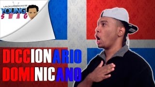 getlinkyoutube.com-DICCIONARIO DOMINICANO - YoungSwagon #LasOcurrenciasDeYoungSwag