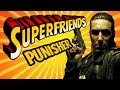 Punisher No MercyNES - The Amazing Superfriends!