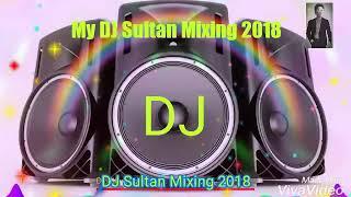 DJ Sultan MiXing/ DJ Sultan Mixing 2018