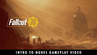 Fallout 76 - Intro to Nukes Gameplay Video