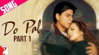 Do Pal Song | Part 1 | Veer-Zaara | Shah Rukh Khan | Preity Zinta | Lata | Sonu width=