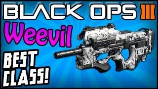 "getlinkyoutube.com-Black Ops 3: BEST CLASS SETUP! - ""WEEVIL"" (RUN AND GUN!)"