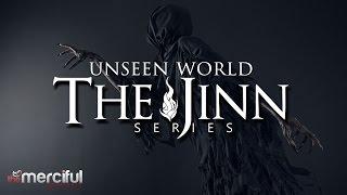 The Jinn Series - The Unseen World