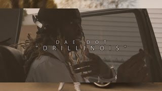 Dae Dot - Drillinois (OFFICIAL VIDEO) | Shot By @HDwizProduction