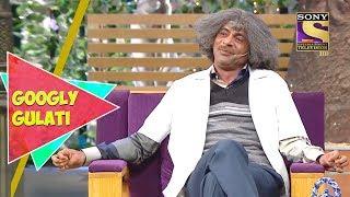 Dr. Gulati Thinks He Is Romantic   Googly Gulati   The Kapil Sharma Show