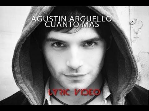 Cuanto Mas de Agustin Arguello Letra y Video