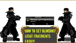 How to get Blinding Light Fragments easily!  (Required to get BLoD!)