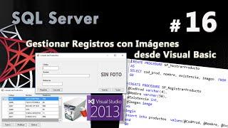 Gestionar Registros con Imágenes desde Visual Basic | Curso de SQL Server #16