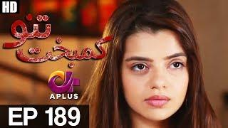 Kambakht Tanno - Episode 189  | A Plus ᴴᴰ Drama | Shabbir Jaan, Tanvir Jamal, Sadaf Ashaan