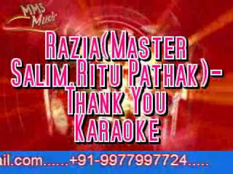 Razia(Master Salim,Ritu Pathak)-Thank You karaoke