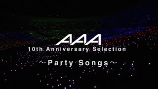 getlinkyoutube.com-AAA / AAA 10th Anniversary Selection ~Party Songs~