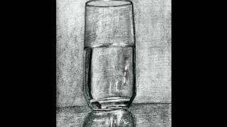 getlinkyoutube.com-Drawing /Painting Glass of Water (Part 1)- Tips for Charcoal and Pencil Drawing