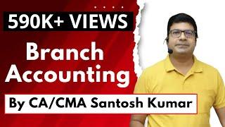 Branch Accounting    By Santosh kumar (CA/CMA)