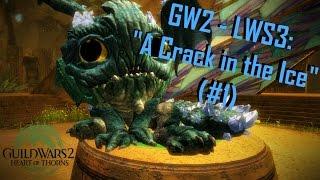 "getlinkyoutube.com-Guild Wars 2 - LWS3: ""A Crack in the Ice"" Walkthrough (#1)"