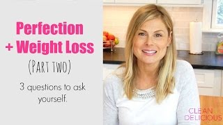 getlinkyoutube.com-Perfectionism + Weight Loss (Part TWO) | Clean & Delicious