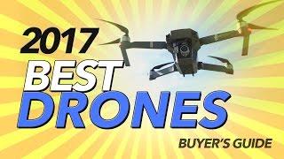 getlinkyoutube.com-2017 BEST DRONES - BUYER'S GUIDE