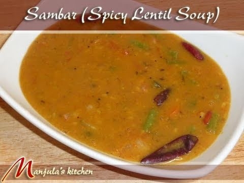 Sambar (Spicy Lentil Soup) Recipe by Manjula