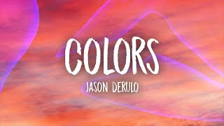 Jason Derulo - Colors (Lyrics)