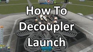 getlinkyoutube.com-Kerbal Space Program - Decoupler Launching Guide