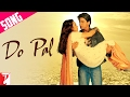 Do Pal - Song | Veer-Zaara |  Shahrukh Khan | Preity Zinta