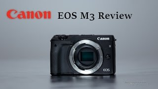 getlinkyoutube.com-Canon EOS M3 Full Review Hands-On with Samples