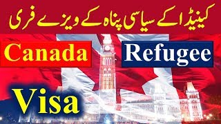 Canada Refugee Visa - Refugees and Asylum Seekers in Canada - Canada Immigration Latest News 2018.