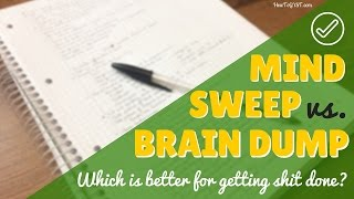 getlinkyoutube.com-Mind Sweep vs. Brain Dump -- Which Is Better For Getting Shit Done