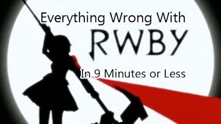getlinkyoutube.com-Everything Wrong With RWBY In 9 Minutes or Less (CinemaSins Parody)