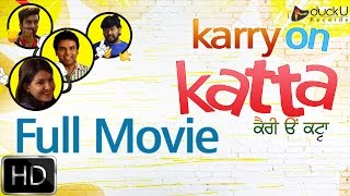 getlinkyoutube.com-Karry On Katta | Full Movie | Latest Punjabi Comedy Movies 2016 | duckU Records